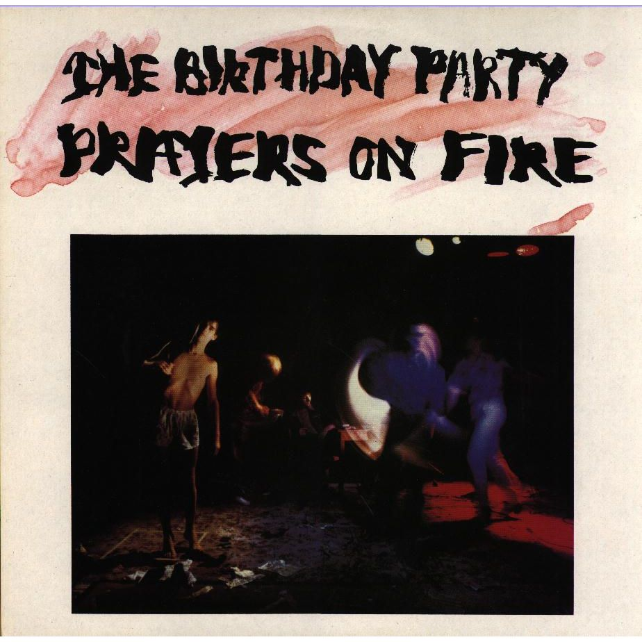 The Aussie Music Blog: The Birthday Party...Prayers On