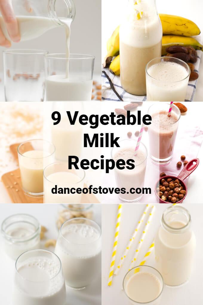 9 Vegetable Milk Recipes   danceofstoves.com #DanceofStoves #vegan #withoutgluten #recipe