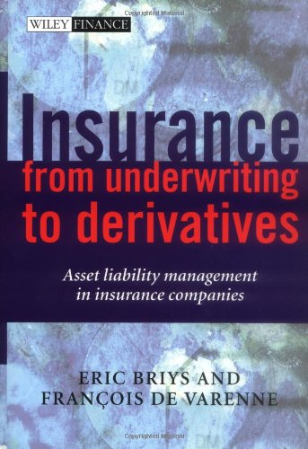 alt=Insurance: From Underwriting to Derivatives: Asset Liability Management in Insurance Companies (Wiley Finance) by Eric Briys, Francois de Varenne.