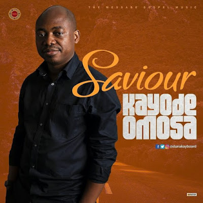 Kayode Omosa - Saviour Audio
