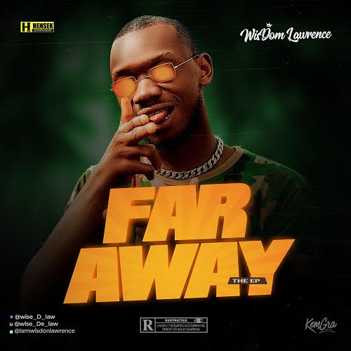 EP: Wisdom Lawrence - Far Away | @wisdomLawrence_