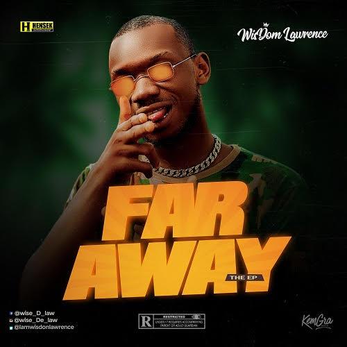 EP: Wisdom Lawrence - Far Away | @wisdomLawrence_