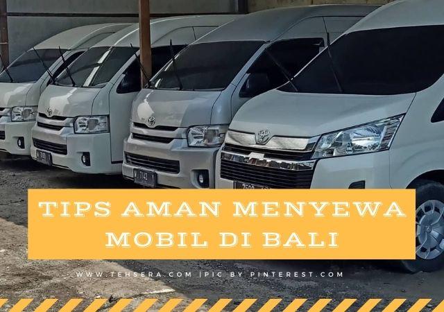 Tips Aman dan Nyaman Menyewa Mobil di Bali