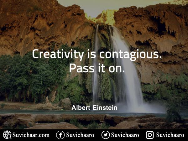 Creativity-Is-Contagious.-Pass-It-On.Albert-Einstein-Quotes-www.suvichaar.com