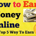 Top 5 Way to Earn Money Online Frome Home No Investment 2018 हिंदी में