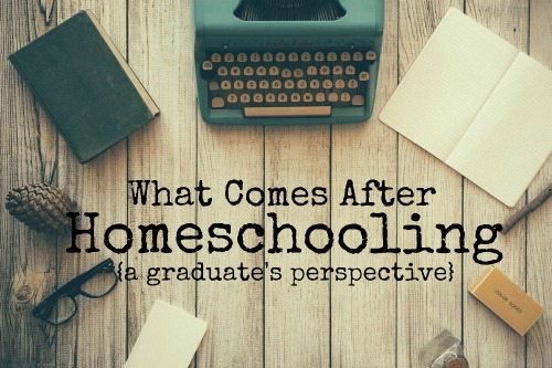 What Comes After Homeschooling: a graduate's perspective