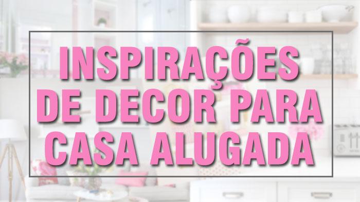 Inspirações lindas para você decorar a sua casa alugada com muito estilo.