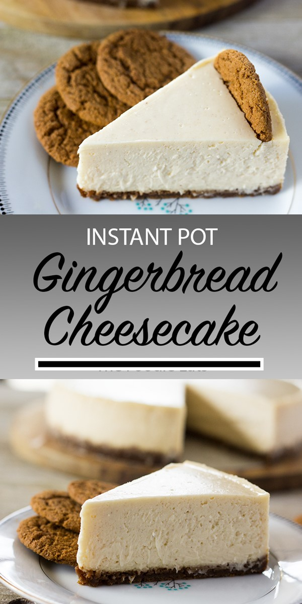 Gingerbread Cheesecake in the Instant Pot #cakerecipes