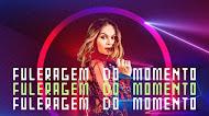 Samyra Show - Fuleragem do Momento - Promocional - 2020