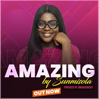 Sunmisola releases her debut single, 'Amazing'