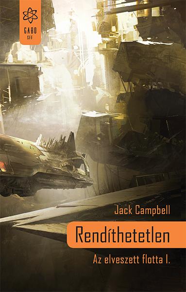 Jack Campbell - Rendíthetetlen
