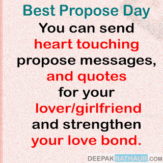 You can send heart touching propose messages, and quotes for your lover/girlfriend and strengthen your love bond.