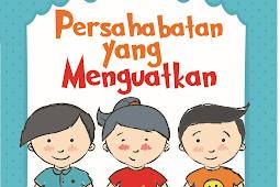 PERSAHABATAN YANG MENGUATKAN Cerita Anak (2017)