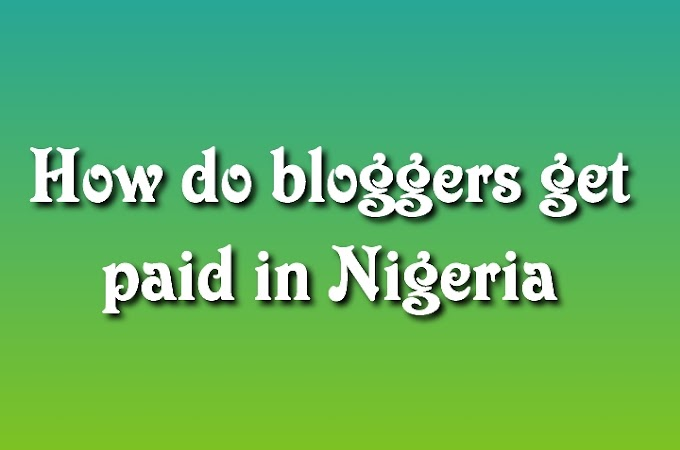 How do bloggers get paid in Nigeria and other countries