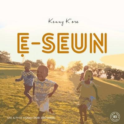 Kenny K'ore – E-Seun