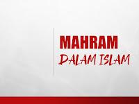 Pengertian Mahram, Dalil dan Pembagian Mahram