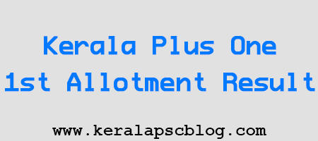 Kerala Plus One First Allotment Result on 30-06-2014