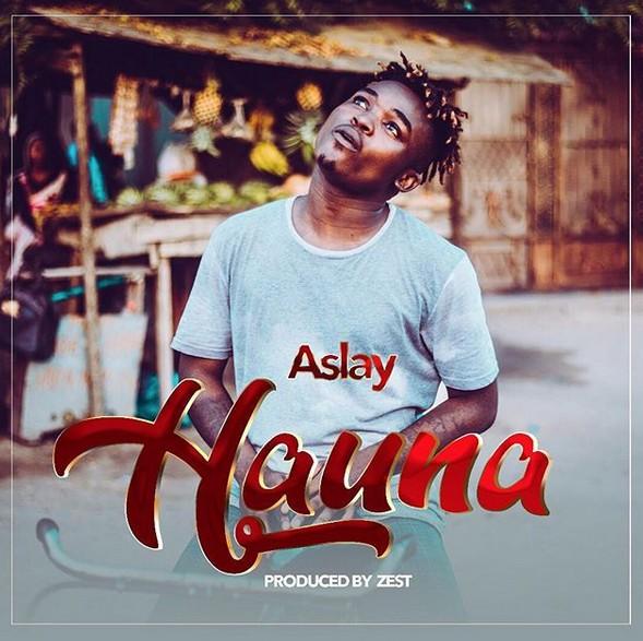 Download Audio: Aslay (Asley) - Hauna (Auna) | Mp3