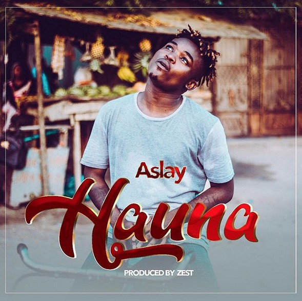 AUDIO | Aslay – Hauna | Download - DJ Mwanga