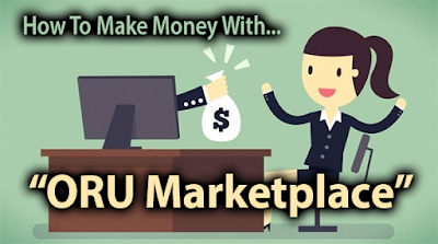 HOW TO MAKE MONEY FROM ORU MARKE PLACE