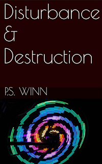 Get Disturbance & Destruction by P.S. Winn on Amazon, Currently Reading
