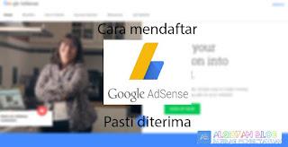 mendaftar Google Adsense pasti diterima