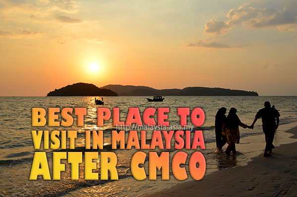 Post CMCO Best Place to Visit Malaysia