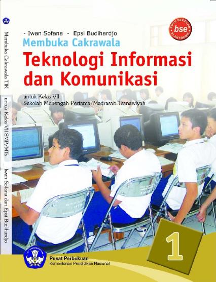 Download Buku Siswa KTSP SMP dan MTs Kelas 7 Membuka Cakrawala Teknologi Informasi dan Komunikasi 1