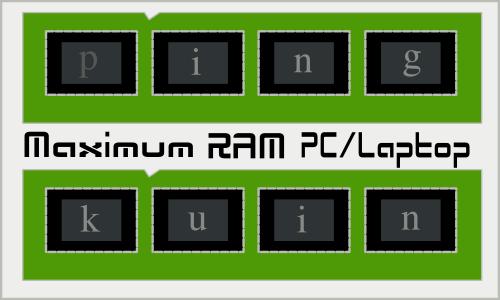 6 Cara Mudah Mengetahui Max RAM Support Motherboard