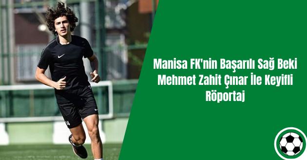 Manisa FK'nin Başarılı Sağ Beki Mehmet Zahit Çınar İle Keyifli Röportaj