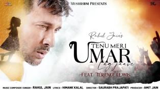 Tenu Meri Umar Lag Jaave Lyrics - Rahul Jain