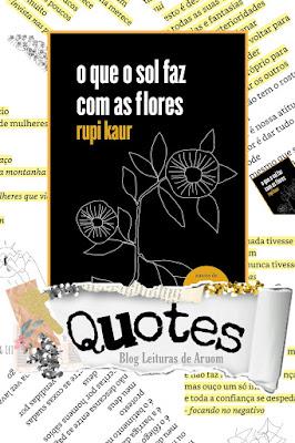 FRASES BONITAS PARA STATUS: O que o sol faz com as flores - Rupi Kaur
