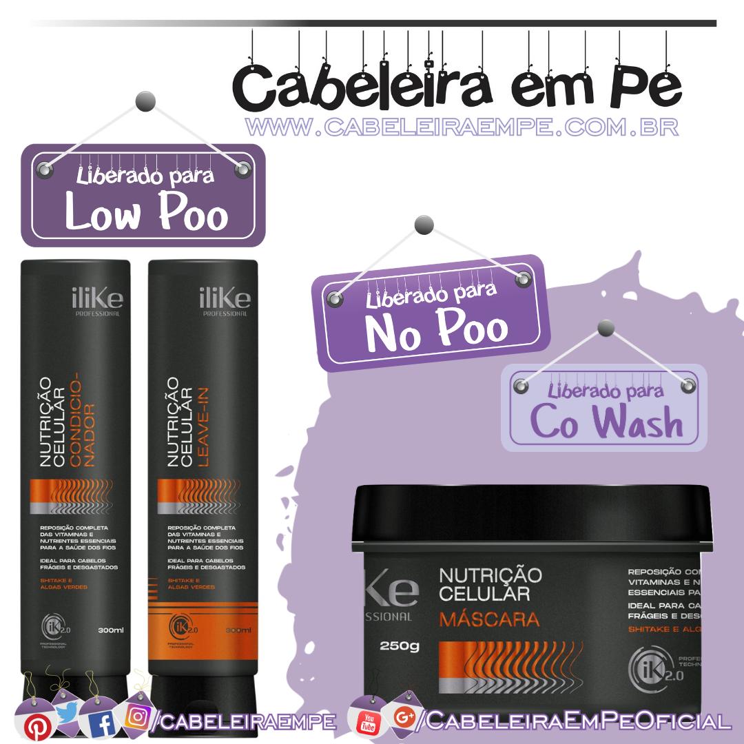 Máscara e Condicionador (Liberados para No Poo) e Leave in (Low Poo) Nutrição Celular - Ilike