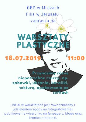 Plakat informujący o warsztatach plastycznych 18.07.2019. W tle kobieta z kwiatem we włosach