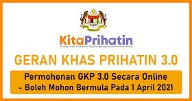 Geran Khas Prihatin 3.0 : Permohonan Secara Online Bermula Pada 1 April 2021