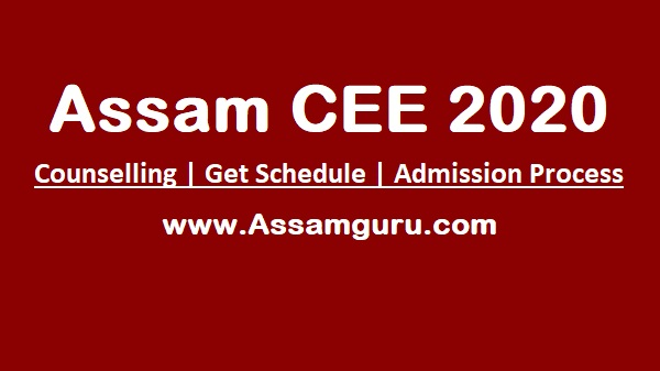 Assam CEE 2020 Get Schedule | Admission Process | Result And Full details