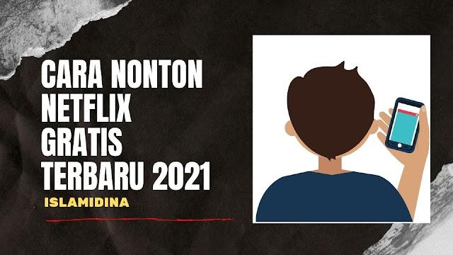 Cara Nonton Netflix Gratis Terbaru