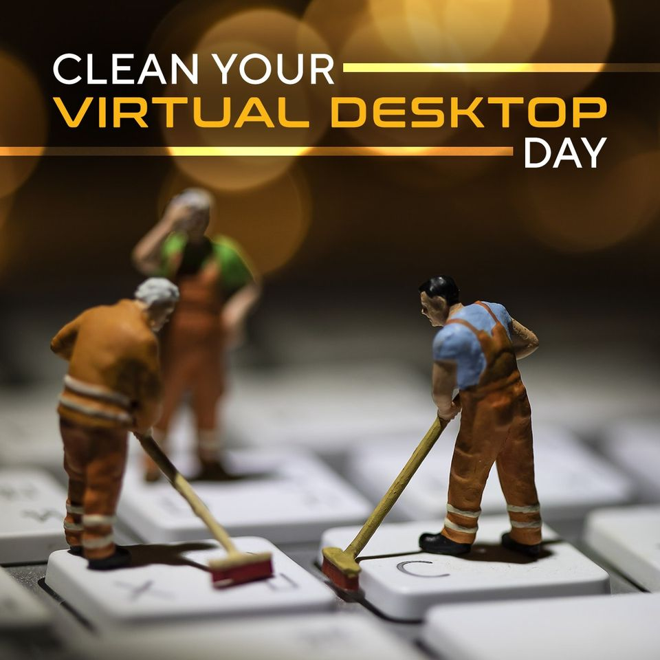 National Clean Your Virtual Desktop Wishes