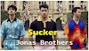 Sucker Lyrics : Jonas Brothers | Happiness Begins