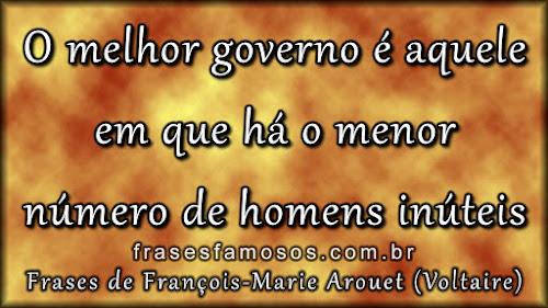 O melhor governo é aquele em que há o menor número de homens inúteis