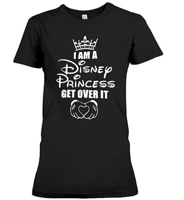 I Am A Disney Princess Get Over IT T Shirt Hoodie