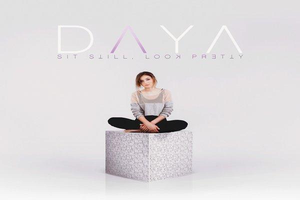Daya Sit Still, Look Pretty