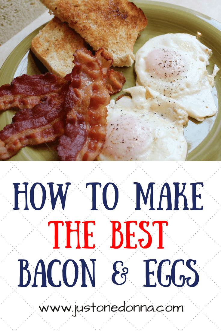 How To Make A Perfect Bacon And Egg Breakfast Just One Donna