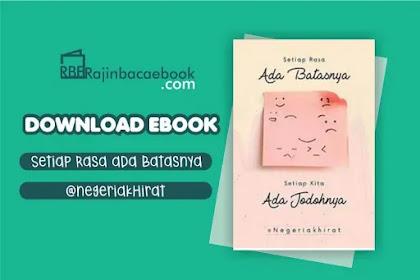 Download Novel Setiap Rasa Ada Batasnya, Setiap Kita Ada Jodohnya by @NegeriAkhirat Pdf