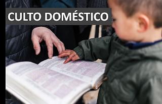 culto da família - culto doméstico