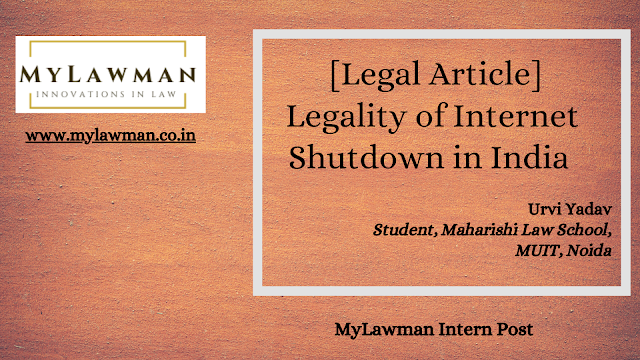 [Legal Article] Legality of Internet Shutdown in India by Urvi Yadav [Intern Post]