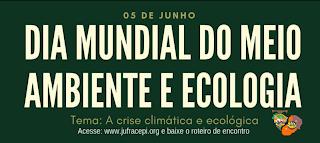 Recado do Serviço de JPIC da CFFB/CE sobre o Dia Mundial do Meio Ambiente e Ecologia