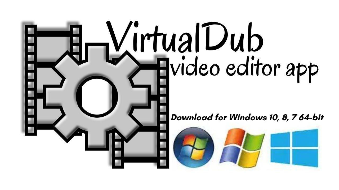 VirtualDub 64 bit Download Latest Version for Windows 10, 8, 7
