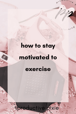 How to Find Time to Exercise More + Stay Motivated