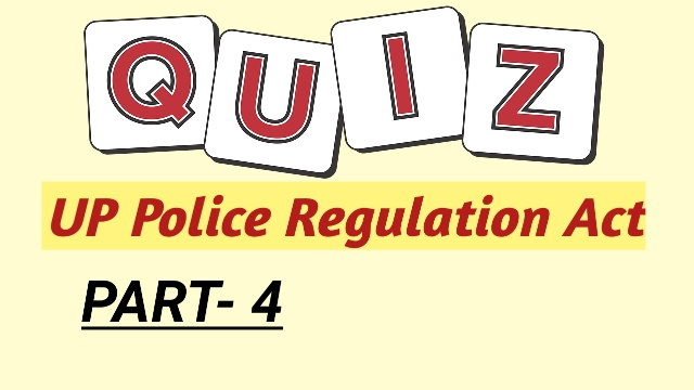 UP Police Regulation Act Quiz (Hindi) Part-4